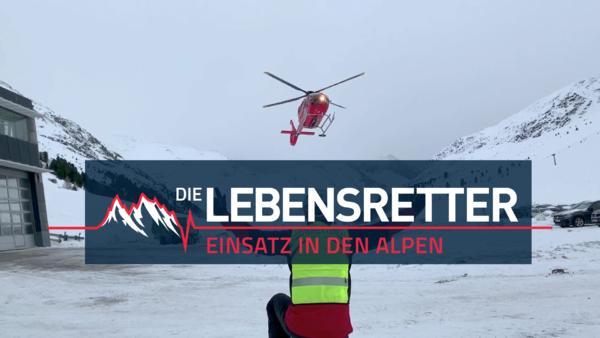 Die Lebensretter: Einsatz in den Alpen
