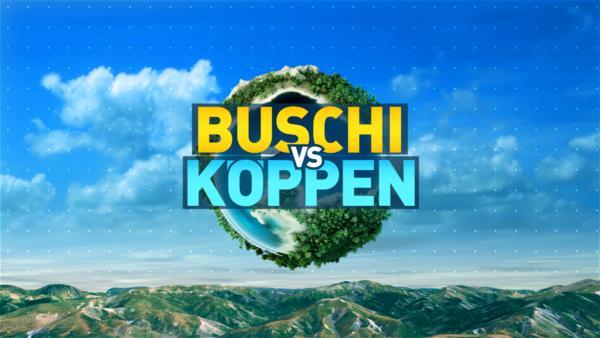 Buschi vs. Köppen