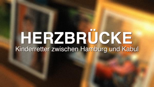 Herzbrücke - Kinderretter zw. Hamburg und Kabul
