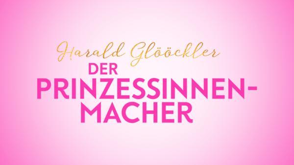 Harald Glööckler - Der Prinzessinnenmacher