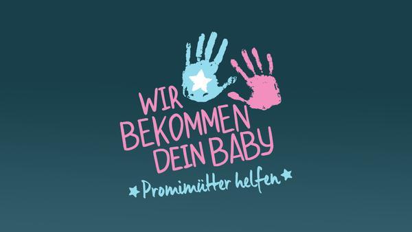 Wir bekommen dein Baby - Promimütter helfen