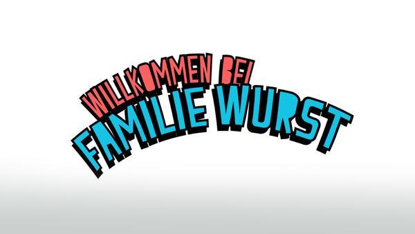 Willkommen bei Familie Wurst