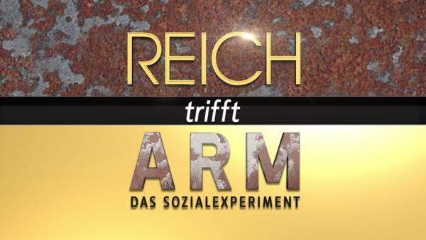 Reich trifft Arm - Das Sozialexperiment