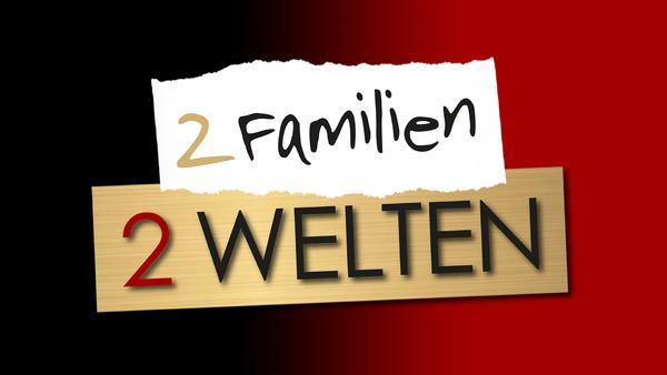 2 Familien 2 Welten