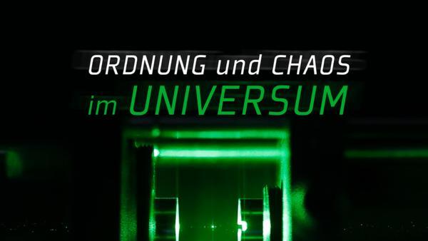 Ordnung und Chaos im Universum
