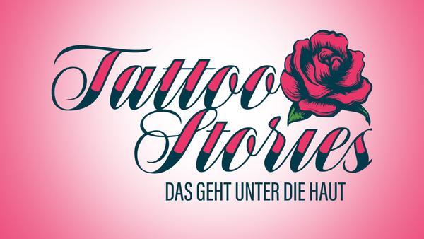 Tattoo Stories - Das geht unter die Haut