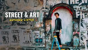 Street and Art: Anthony Lister