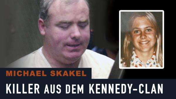 Michael Skakel: Killer aus dem Kennedy-Clan