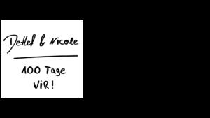 Detlef & Nicole - 100 Tage wir