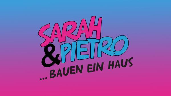 Sarah & Pietro bauen ein Haus